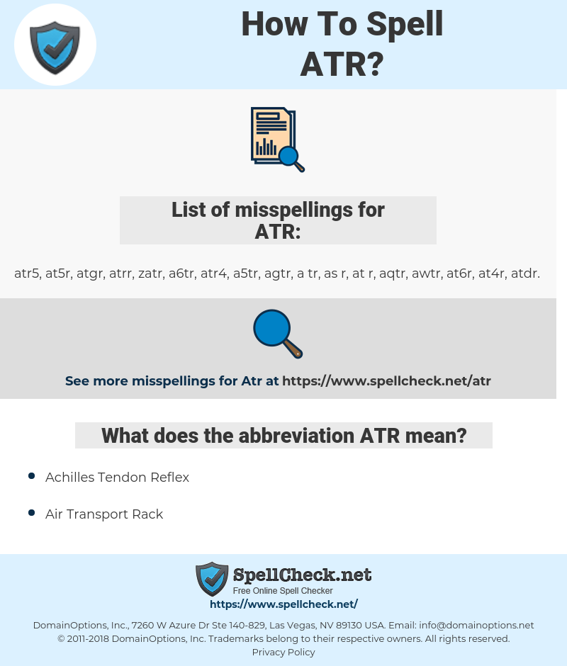 ATR, spellcheck ATR, how to spell ATR, how do you spell ATR, correct spelling for ATR