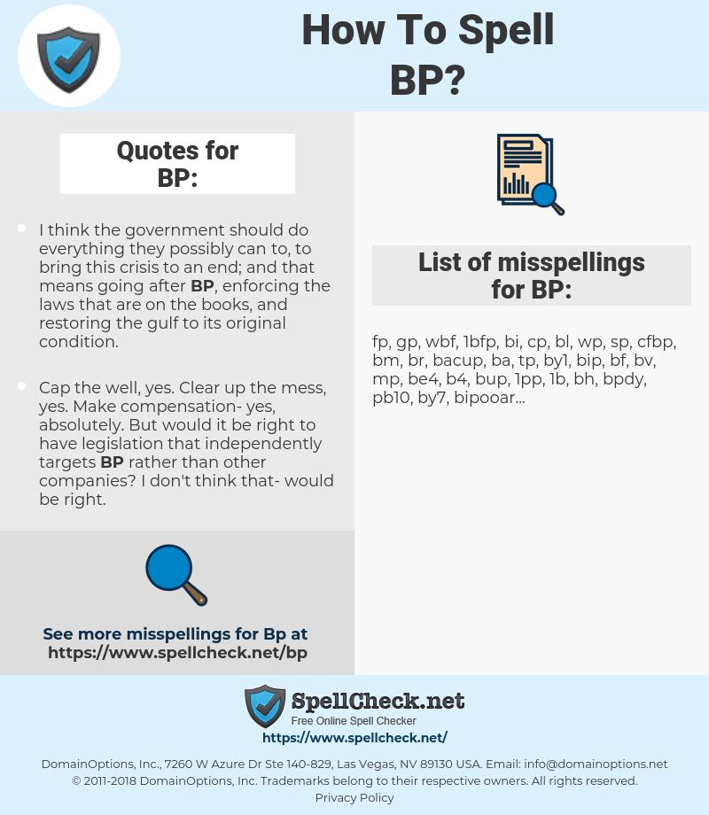 BP, spellcheck BP, how to spell BP, how do you spell BP, correct spelling for BP