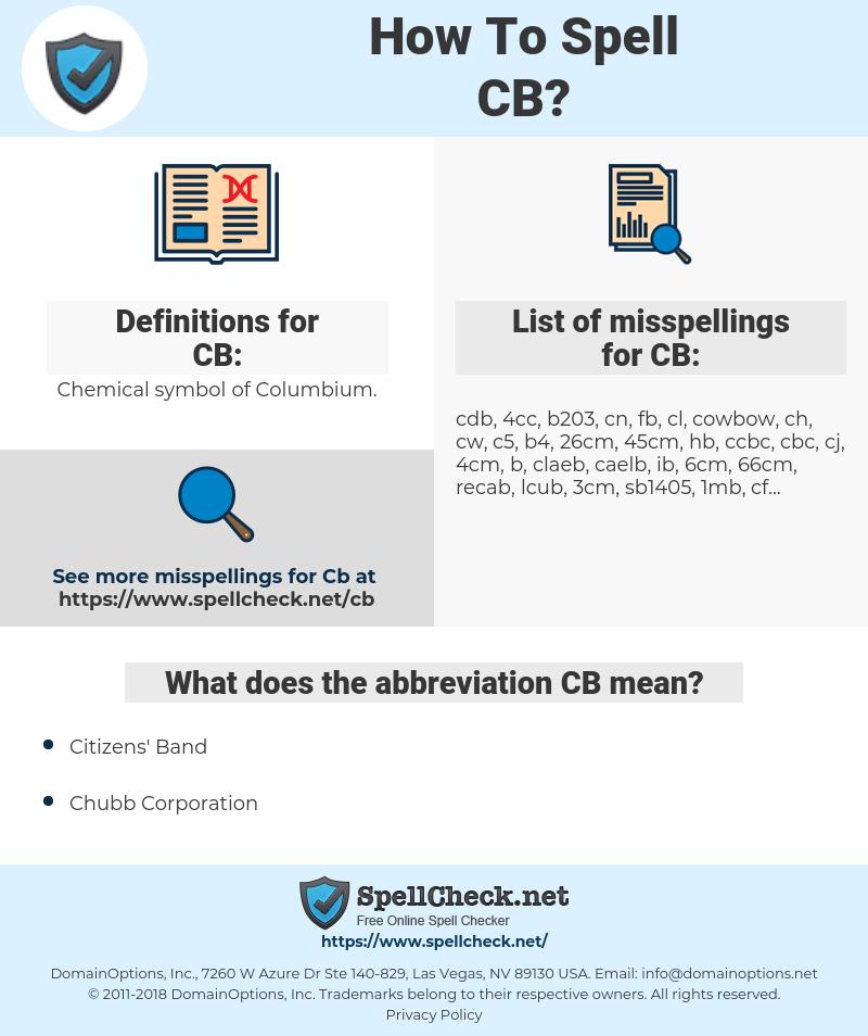CB, spellcheck CB, how to spell CB, how do you spell CB, correct spelling for CB