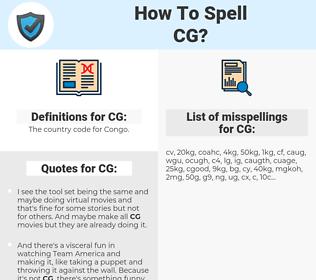 CG, spellcheck CG, how to spell CG, how do you spell CG, correct spelling for CG