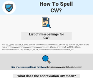 CW, spellcheck CW, how to spell CW, how do you spell CW, correct spelling for CW