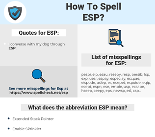 ESP, spellcheck ESP, how to spell ESP, how do you spell ESP, correct spelling for ESP