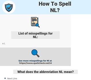 NL, spellcheck NL, how to spell NL, how do you spell NL, correct spelling for NL