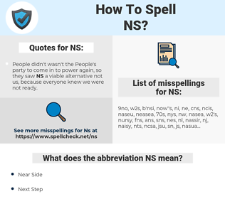 NS, spellcheck NS, how to spell NS, how do you spell NS, correct spelling for NS