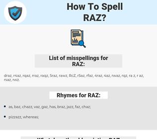 RAZ, spellcheck RAZ, how to spell RAZ, how do you spell RAZ, correct spelling for RAZ