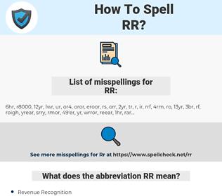 RR, spellcheck RR, how to spell RR, how do you spell RR, correct spelling for RR