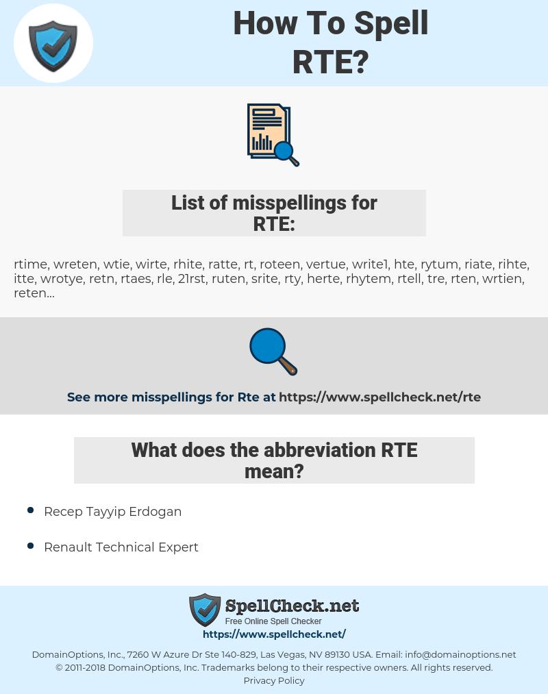 RTE, spellcheck RTE, how to spell RTE, how do you spell RTE, correct spelling for RTE