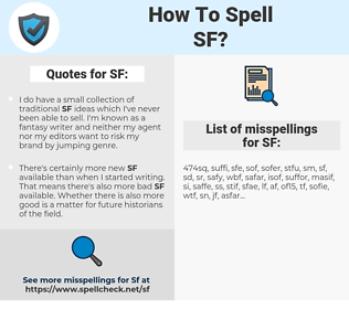 SF, spellcheck SF, how to spell SF, how do you spell SF, correct spelling for SF
