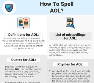 AOL, spellcheck AOL, how to spell AOL, how do you spell AOL, correct spelling for AOL