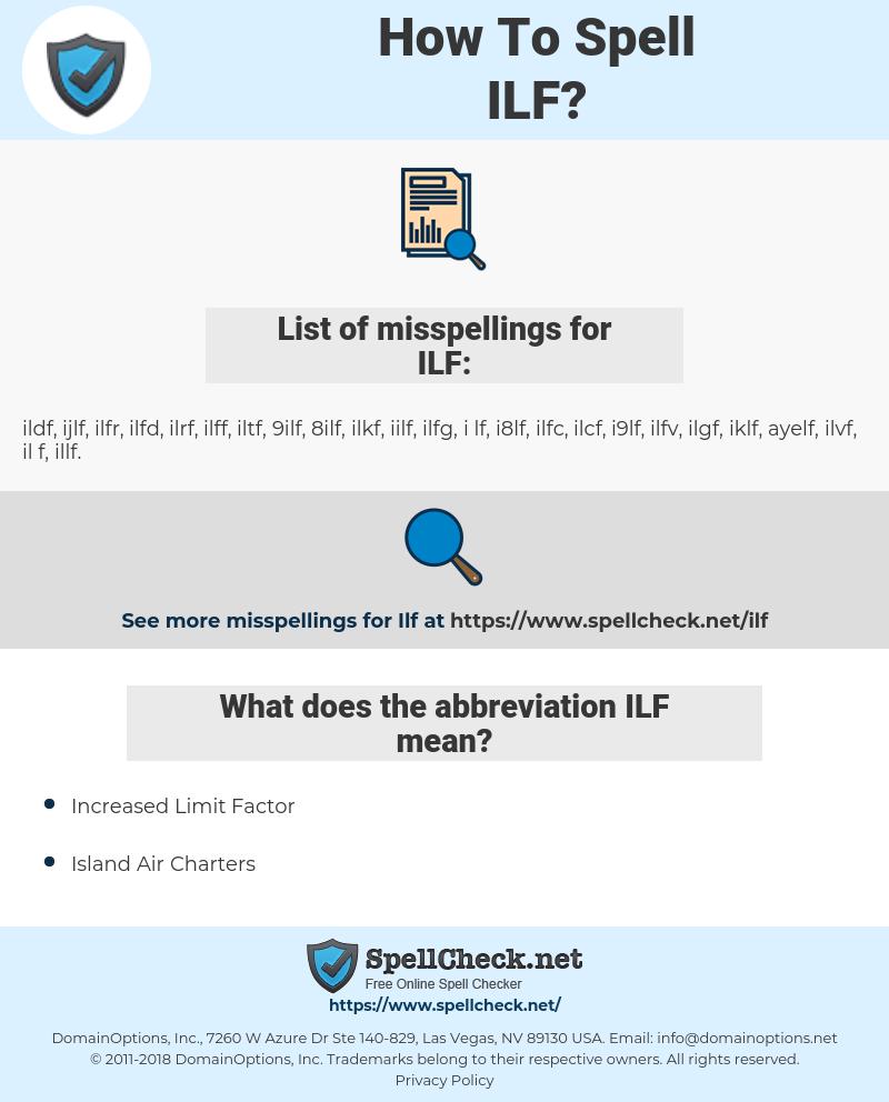 ILF, spellcheck ILF, how to spell ILF, how do you spell ILF, correct spelling for ILF
