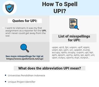 UPI, spellcheck UPI, how to spell UPI, how do you spell UPI, correct spelling for UPI