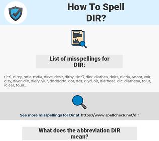 DIR, spellcheck DIR, how to spell DIR, how do you spell DIR, correct spelling for DIR