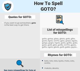 GOTO, spellcheck GOTO, how to spell GOTO, how do you spell GOTO, correct spelling for GOTO