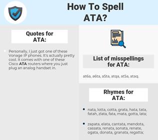 ATA, spellcheck ATA, how to spell ATA, how do you spell ATA, correct spelling for ATA