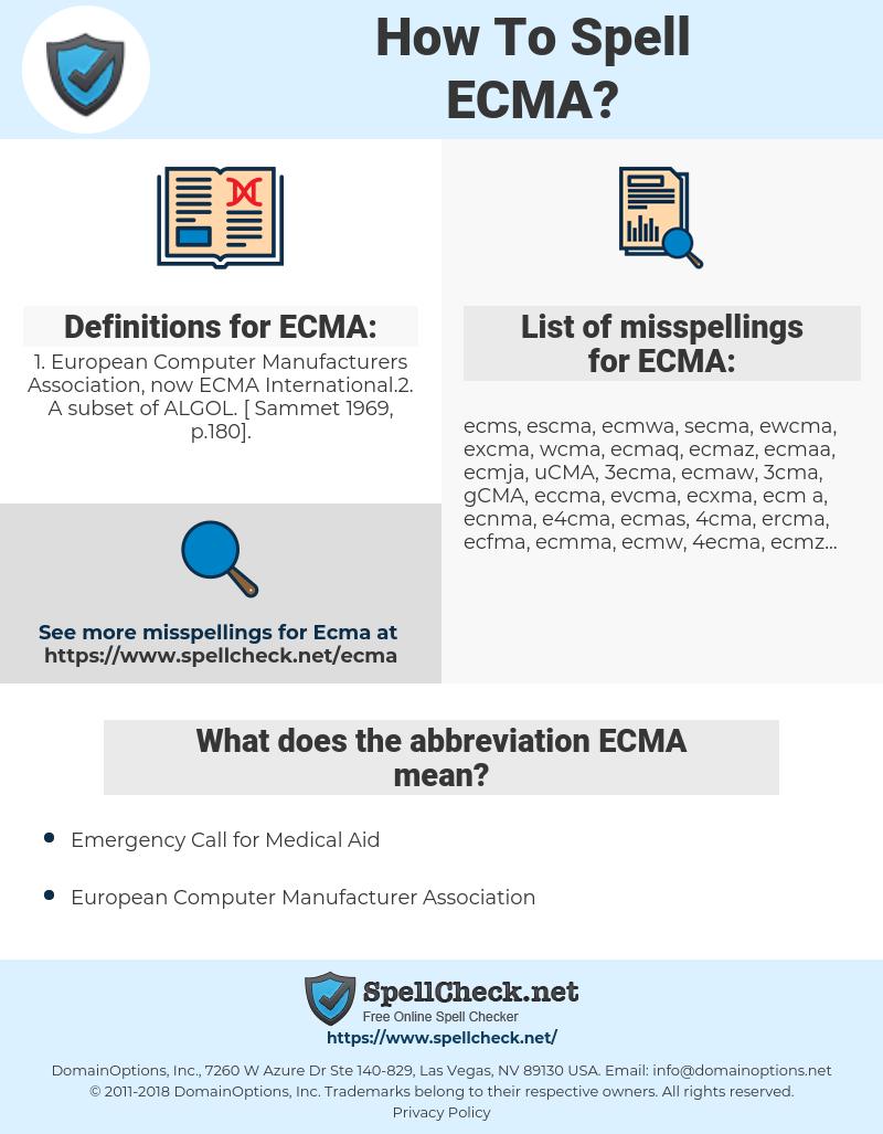 ECMA, spellcheck ECMA, how to spell ECMA, how do you spell ECMA, correct spelling for ECMA