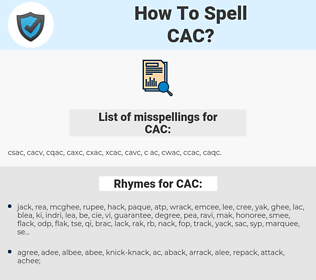 CAC, spellcheck CAC, how to spell CAC, how do you spell CAC, correct spelling for CAC
