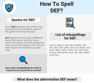 DEF, spellcheck DEF, how to spell DEF, how do you spell DEF, correct spelling for DEF