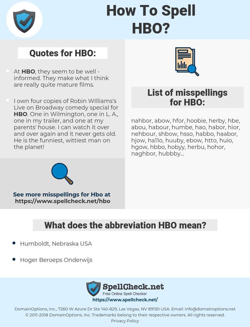 HBO, spellcheck HBO, how to spell HBO, how do you spell HBO, correct spelling for HBO