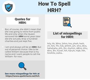 HRH, spellcheck HRH, how to spell HRH, how do you spell HRH, correct spelling for HRH