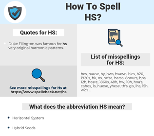 HS, spellcheck HS, how to spell HS, how do you spell HS, correct spelling for HS