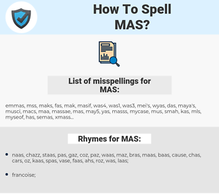 MAS, spellcheck MAS, how to spell MAS, how do you spell MAS, correct spelling for MAS