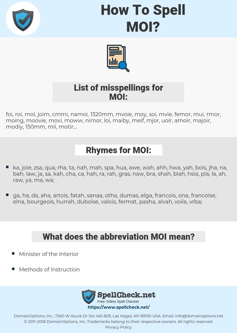 MOI, spellcheck MOI, how to spell MOI, how do you spell MOI, correct spelling for MOI