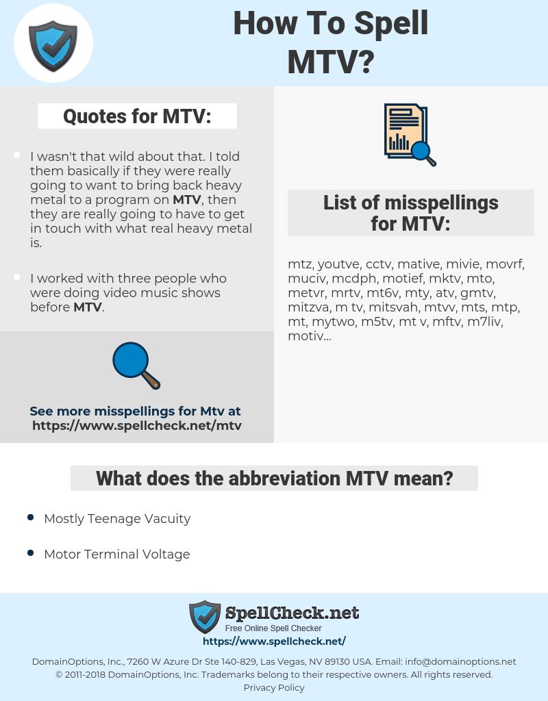 MTV, spellcheck MTV, how to spell MTV, how do you spell MTV, correct spelling for MTV