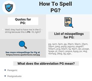 PG, spellcheck PG, how to spell PG, how do you spell PG, correct spelling for PG