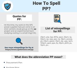 PP, spellcheck PP, how to spell PP, how do you spell PP, correct spelling for PP