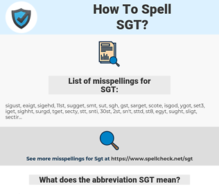 SGT, spellcheck SGT, how to spell SGT, how do you spell SGT, correct spelling for SGT