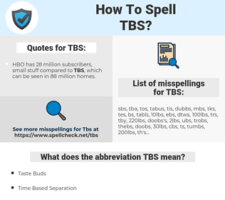TBS, spellcheck TBS, how to spell TBS, how do you spell TBS, correct spelling for TBS