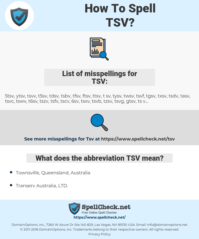 TSV, spellcheck TSV, how to spell TSV, how do you spell TSV, correct spelling for TSV