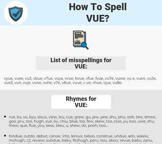 VUE, spellcheck VUE, how to spell VUE, how do you spell VUE, correct spelling for VUE