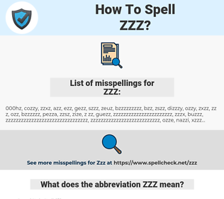ZZZ, spellcheck ZZZ, how to spell ZZZ, how do you spell ZZZ, correct spelling for ZZZ