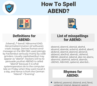 ABEND, spellcheck ABEND, how to spell ABEND, how do you spell ABEND, correct spelling for ABEND
