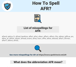 AFR, spellcheck AFR, how to spell AFR, how do you spell AFR, correct spelling for AFR