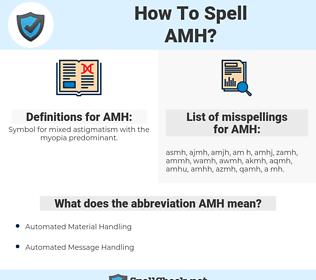 AMH, spellcheck AMH, how to spell AMH, how do you spell AMH, correct spelling for AMH