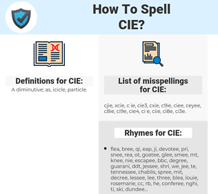 CIE, spellcheck CIE, how to spell CIE, how do you spell CIE, correct spelling for CIE