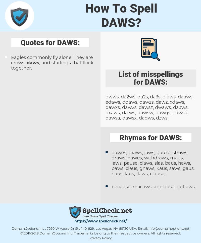 DAWS, spellcheck DAWS, how to spell DAWS, how do you spell DAWS, correct spelling for DAWS