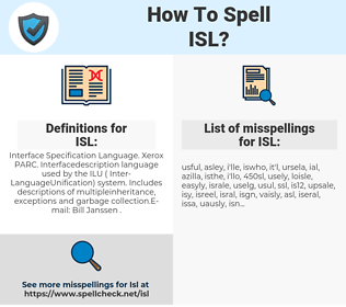 ISL, spellcheck ISL, how to spell ISL, how do you spell ISL, correct spelling for ISL