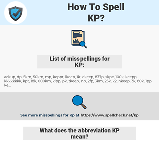 KP, spellcheck KP, how to spell KP, how do you spell KP, correct spelling for KP