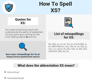 XS, spellcheck XS, how to spell XS, how do you spell XS, correct spelling for XS