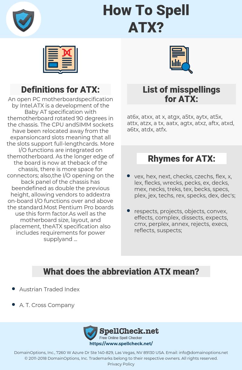 ATX, spellcheck ATX, how to spell ATX, how do you spell ATX, correct spelling for ATX