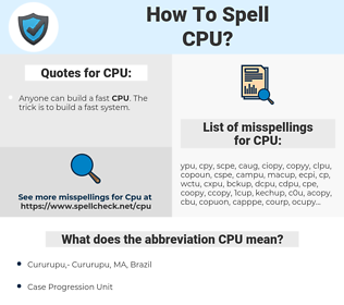 CPU, spellcheck CPU, how to spell CPU, how do you spell CPU, correct spelling for CPU