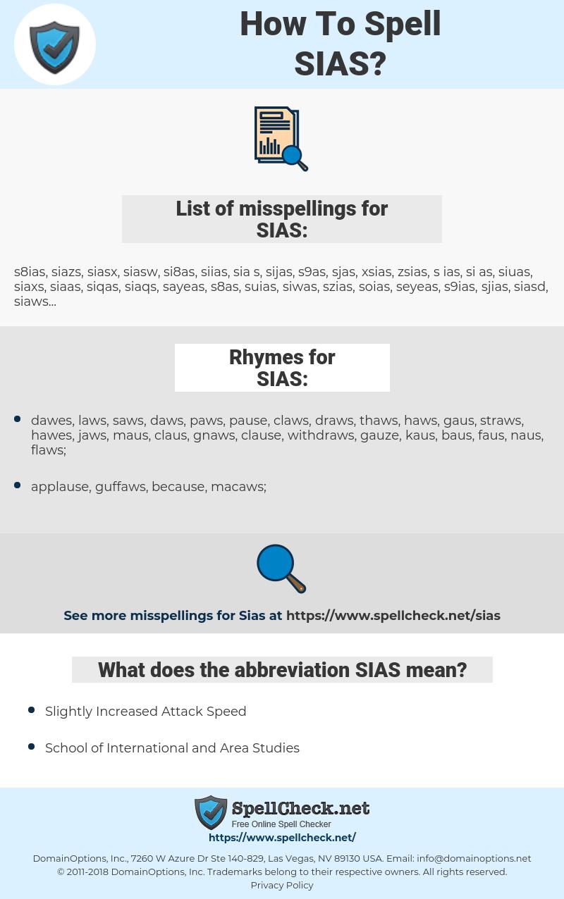 SIAS, spellcheck SIAS, how to spell SIAS, how do you spell SIAS, correct spelling for SIAS