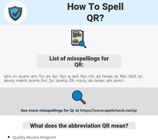 QR, spellcheck QR, how to spell QR, how do you spell QR, correct spelling for QR