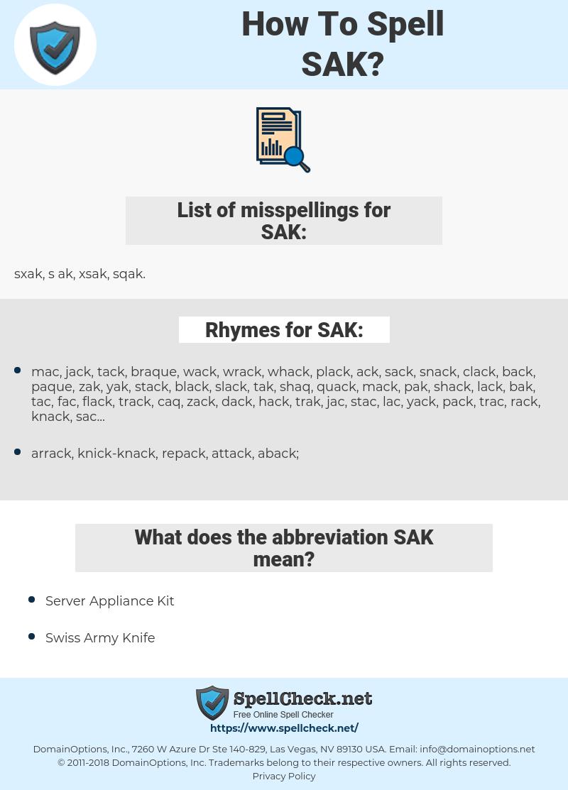 SAK, spellcheck SAK, how to spell SAK, how do you spell SAK, correct spelling for SAK