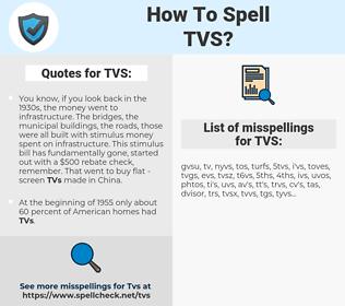 TVS, spellcheck TVS, how to spell TVS, how do you spell TVS, correct spelling for TVS