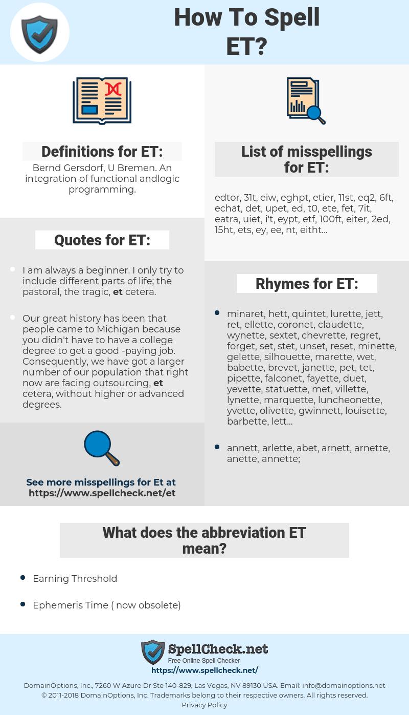 ET, spellcheck ET, how to spell ET, how do you spell ET, correct spelling for ET