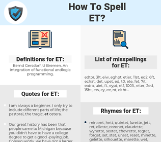 ET, spellcheck ET, how to spell ET, how do you spell ET, correct spelling for ET